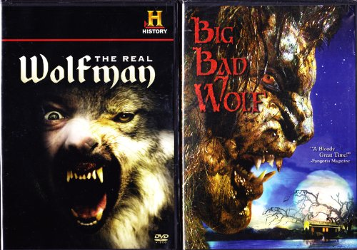 Big Bad Wolf the Werewolf Movie , the History Channel the Real Wolfman the History of Werewolves : Howl At the Moon 2 -