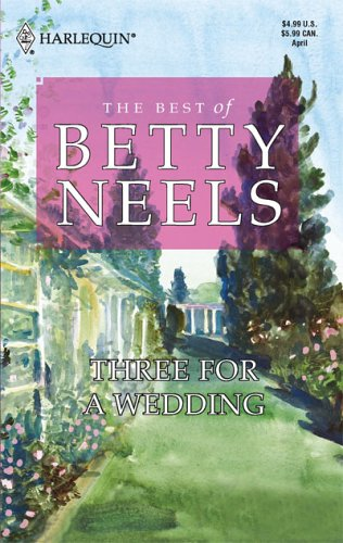 Three For A Wedding (Best of Betty Neels)
