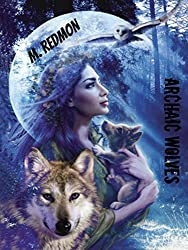 Archaic Wolves (Orphaned Royalty Book 1)