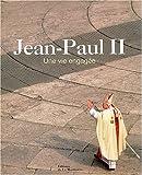 Jean-Paul II : Une vie engagée - L'Itinéraire en images du pape Jean-Paul II