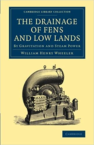 Book The Drainage of Fens and Low Lands: By Gravitation And Steam Power (Cambridge Library Collection - Technology)
