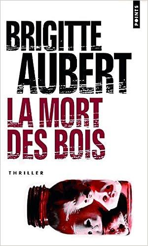 Brigitte Aubert - La mort des bois