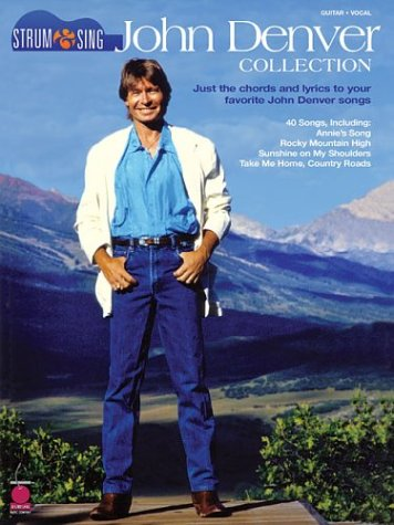 John Denver Collection: Strum & Sing: Just the Chords and Lyrics to Your Favorite John Denver Songs (Strum & Sing: Guitar, Vocal)