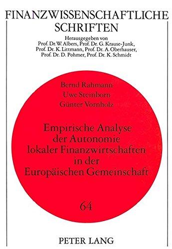Empirische Analyse der Autonomie lokaler Finanzwirtschaften in der Europäischen Gemeinschaft (Finanzwissenschaftliche Schriften) (German Edition) by Peter Lang GmbH, Internationaler Verlag der Wissenschaften