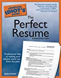 The Complete Idiot's Guide to the Perfect Resume, Susan Ireland, 1592574637