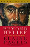 Beyond Belief, Elaine Pagels, 0375703160