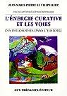 L'énergie curative et les voies des philosophes dans l'histoire par Le Chapellier