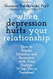 When Depression Hurts Your Relationship, Shannon Kolakowski, 1608828328