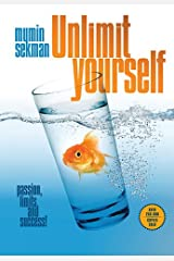 Unlimit Yourself: Passion, Limits and Success! Paperback