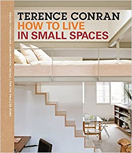 how to live in small spaces sir terence conran 9781840916140 amazoncom books - How To Live In Small Spaces