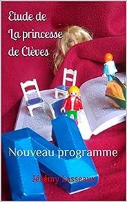 Etude de La princesse de Clèves: Nouveau programme (Analyse d'œuvres littéraires) (French Edition)