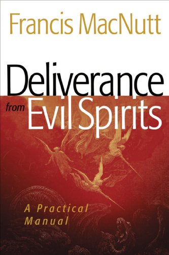 Deliverance from evil spirits a practical manual kindle edition deliverance from evil spirits a practical manual by macnutt francis fandeluxe Gallery