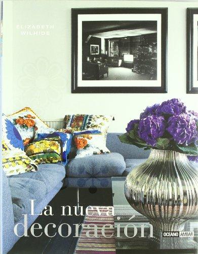 Descargar Libro La Nueva Decoración: La Inspiración Para Crear Diseños Frescos De Interiores Elizabeth Wilhide