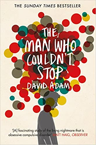 The Man Who Couldnt Stop: The Truth About OCD: Amazon.es ...