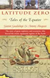 Front cover for the book Latitude Zero: Tales of the Equator by Gianni Guadalupi