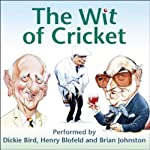 The Wit of Cricket | Dickie Bird,Henry Blofeld,Brian Johnston