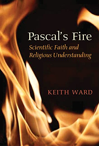 Pascal's Fire: Scientific Faith and Religious Understanding