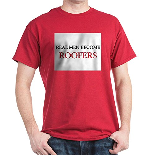 CafePress Real Men Become Roofers - 100% Cotton (Slate Roof Installation)