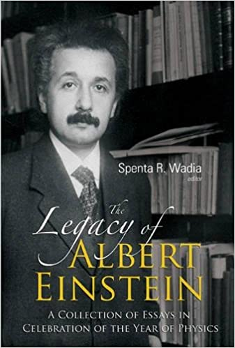 the legacy of albert einstein a collection of essays in  the legacy of albert einstein a collection of essays in celebration of the year of physics
