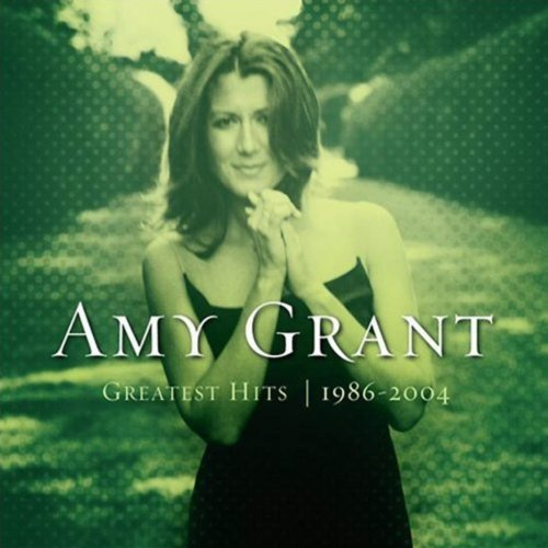 Amy Grant: Greatest Hits, 1986-2004 by Word Entertainment, Inc.