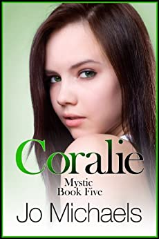 Coralie (Mystic Book 5) by [Michaels, Jo]