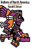img - for Indians of North America by Harold E. Driver (1969-09-15) book / textbook / text book