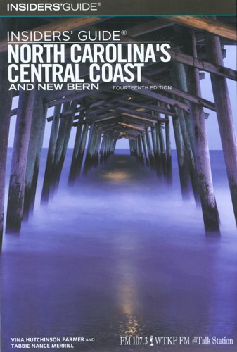 Download Insiders' Guide to North Carolina's Central Coast and New Bern, 4th Edition (Insiders' Guide Series) pdf