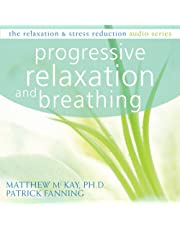 Progressive Relaxation: The Relaxation and Stress Reduction Audio Series