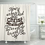TOMPOP Shower Curtain Bible Lettering Christian Now If We Have Died with Christ Believe That Will Also Live Him Romans 6 8 Waterproof Polyester Fabric 60 x 72 Inches Set with Hooks