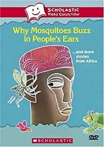 Why Mosquitoes Buzz in People's Ears... and More Stories from Africa (Scholastic Video Collection)