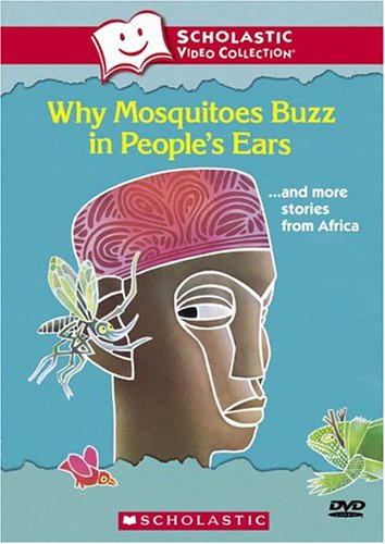 Why Mosquitoes Buzz in People's Ears... and More Stories from Africa (Scholastic Video - In Ca Outlet