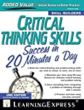 Critical Thinking Skills: Success in 20 Minutes a Day, 2nd Edition (Skill Builders) by Editors of LearningExpres LLC (2010-04-16)