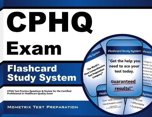 CPHQ Exam Flashcard Study System: CPHQ Test Practice Questions & Review for the Certified Professional in Healthcare Quality Exam (Cards) by CPHQ Exam Secrets Test Prep Team (2013-02-14)