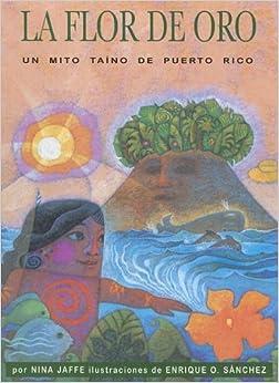 Pagina Descargar Libros La Flor De Oro: Un Mito Taino De Puerto Rico Epub Gratis Sin Registro