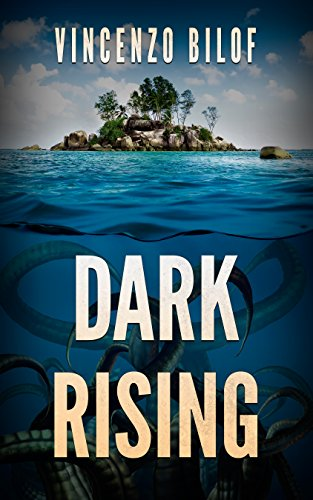 Dark Rising: A Deep Sea Thriller by [Bilof, Vincenzo]