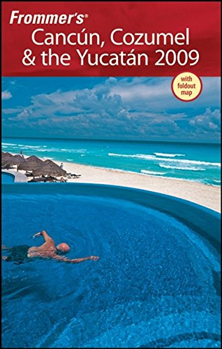 frommer-s-cancun-cozumel-the-yucatan-2009-frommer-s-complete-guides