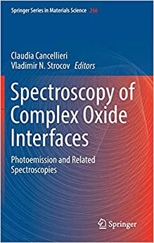 Claudia Cancellieri - Spectroscopy Of Complex Oxide Interfaces: Photoemission And Related Spectroscopies