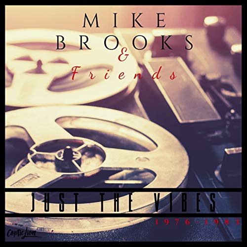 Mike Brooks & Friends: Just the Vibes (1976-1983) [2019 Remaster] [Explicit]
