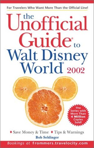 The Unofficial Guide? to Walt Disney World? 2002 (Unofficial Guides)