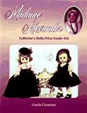 Madame Alexander Collector's Dolls Price Guide, Linda Crowsey, 0891457844
