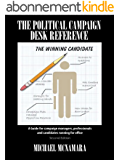 The Political Campaign Desk Reference: A Guide for campaign managers, professionals and candidates running for office (English Edition)