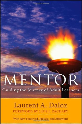 Mentor: Guiding the Journey of Adult Learners (with New Foreword, Introduction, and Afterword)