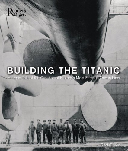 building-the-titanic-an-epic-tale-of-the-creation-of-history-s-most-famous-oceanliner