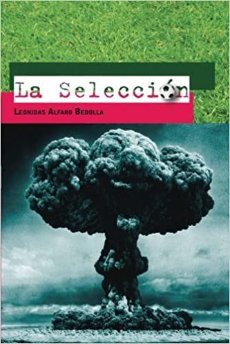La Selección (Spanish Edition): Leonidas Alfaro Bedolla: 9781463355357: Amazon.com: Books