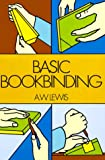 """""""Basic Bookbinding"""" av Arthur W. Lewis"""