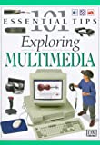 Exploring Multimedia, Deni Bown and Dorling Kindersley Publishing Staff, 0789419793