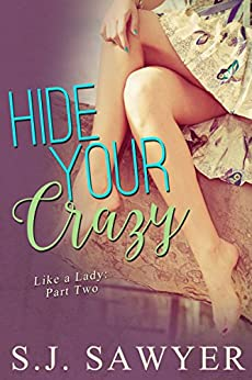 Hide Your Crazy: #Two Like A Lady Series by [Sawyer, S.J.]