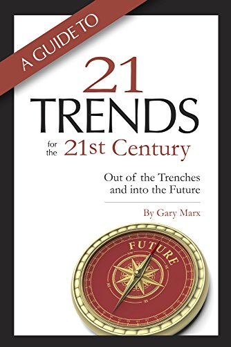 A Guide to Twenty-One Trends for the 21st Century: Out of the Trenches and into the Future