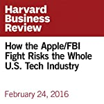How the Apple/FBI Fight Risks the Whole US Tech Industry | James Allworth