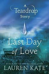 Last Day of Love: A Teardrop Story (Teardrop Trilogy)